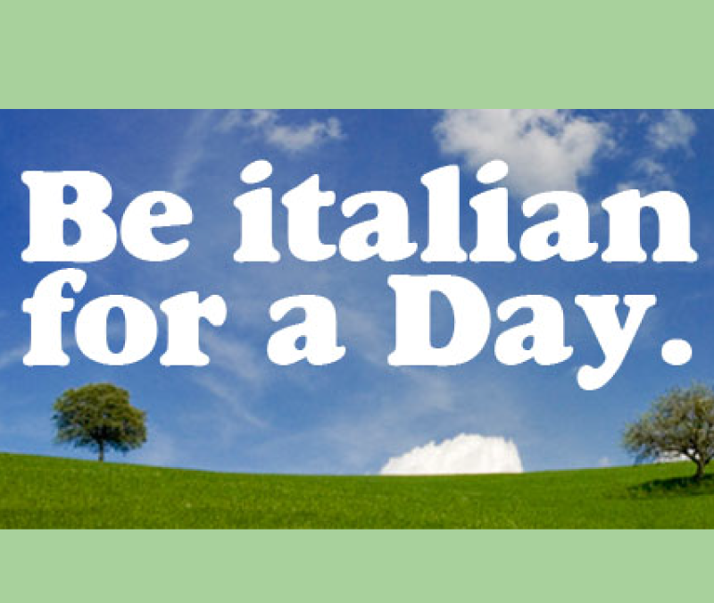 Be Italian for a day